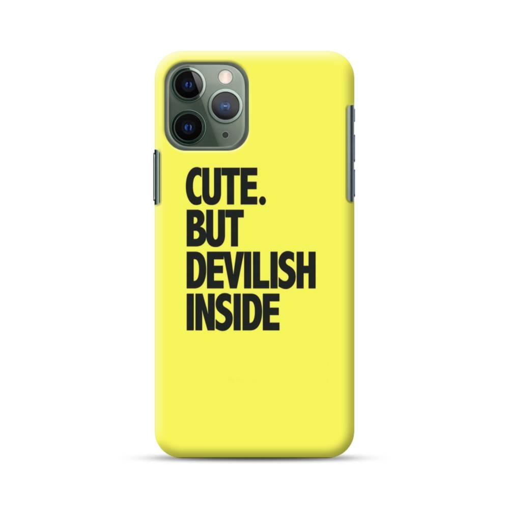 Cute But Devilish Inside iPhone 11 Pro Max Case