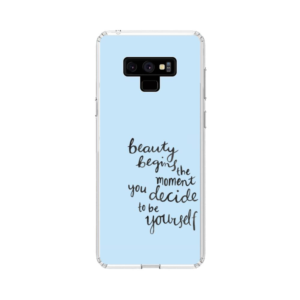 best loved 29e51 b525f Beauty Begins The Moment You Decide Be Yourself Samsung Galaxy Note 9 Clear  Case