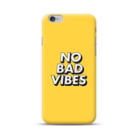No Bad Vibes iPhone 6S/6 Plus Case