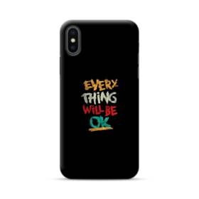 Everything Will Be Okay iPhone XS Max Case