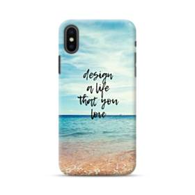 Design A Life That You Love iPhone XS Max Case