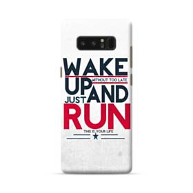 Wake Up And Just Run Samsung Galaxy Note 8 Case